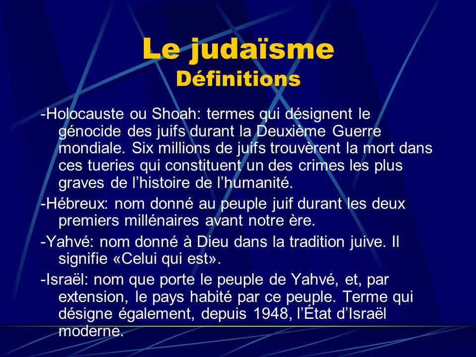Le judaïsme Définitions -Messianisme: croyance à lavènement du Messie, cest-à-dire dun rédempteur promis au peuple juif dispersé durant lAntiquité.