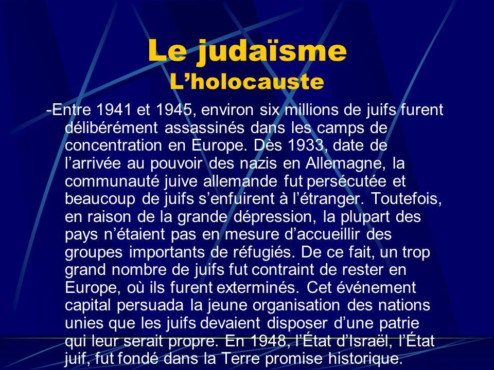 Le judaïsme Lholocauste -Entre 1941 et 1945, environ six millions de juifs furent délibérément assassinés dans les camps de concentration en Europe. D