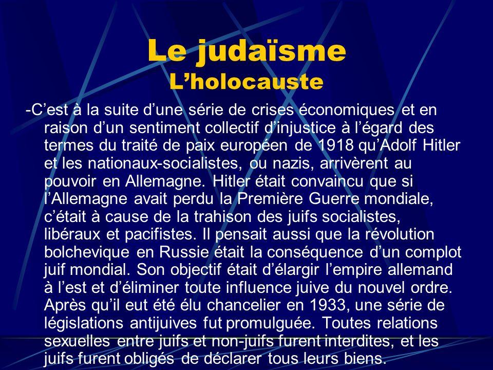 Le judaïsme Lholocauste -Cest à la suite dune série de crises économiques et en raison dun sentiment collectif dinjustice à légard des termes du trait