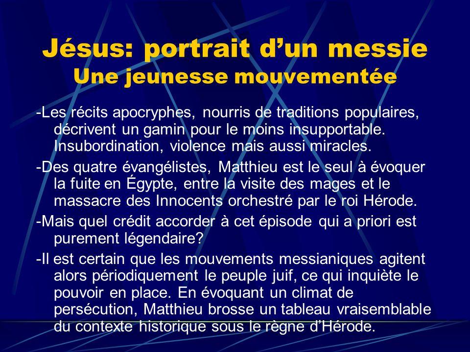 Jésus: portrait dun messie Une jeunesse mouvementée -Les récits apocryphes, nourris de traditions populaires, décrivent un gamin pour le moins insuppo