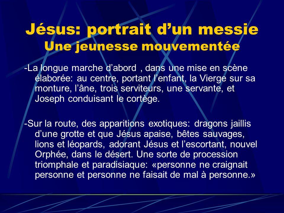 Jésus: portrait dun messie Une jeunesse mouvementée -La longue marche dabord, dans une mise en scène élaborée: au centre, portant lenfant, la Vierge s