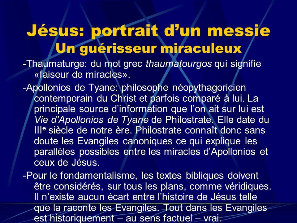 Jésus: portrait dun messie Un guérisseur miraculeux -Thaumaturge: du mot grec thaumatourgos qui signifie «faiseur de miracles». -Apollonios de Tyane: