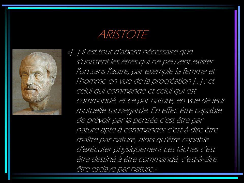 ARISTOTE «Cest pourquoi la même chose est avantageuse à un maître et à un esclave.
