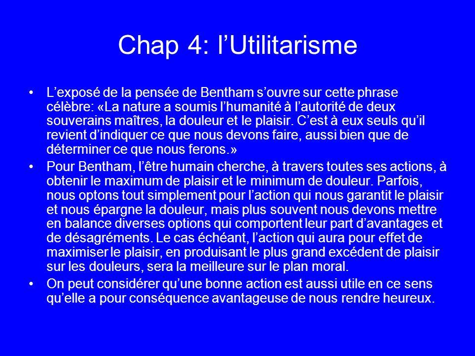 Chap 4: lUtilitarisme Lexposé de la pensée de Bentham souvre sur cette phrase célèbre: «La nature a soumis lhumanité à lautorité de deux souverains ma