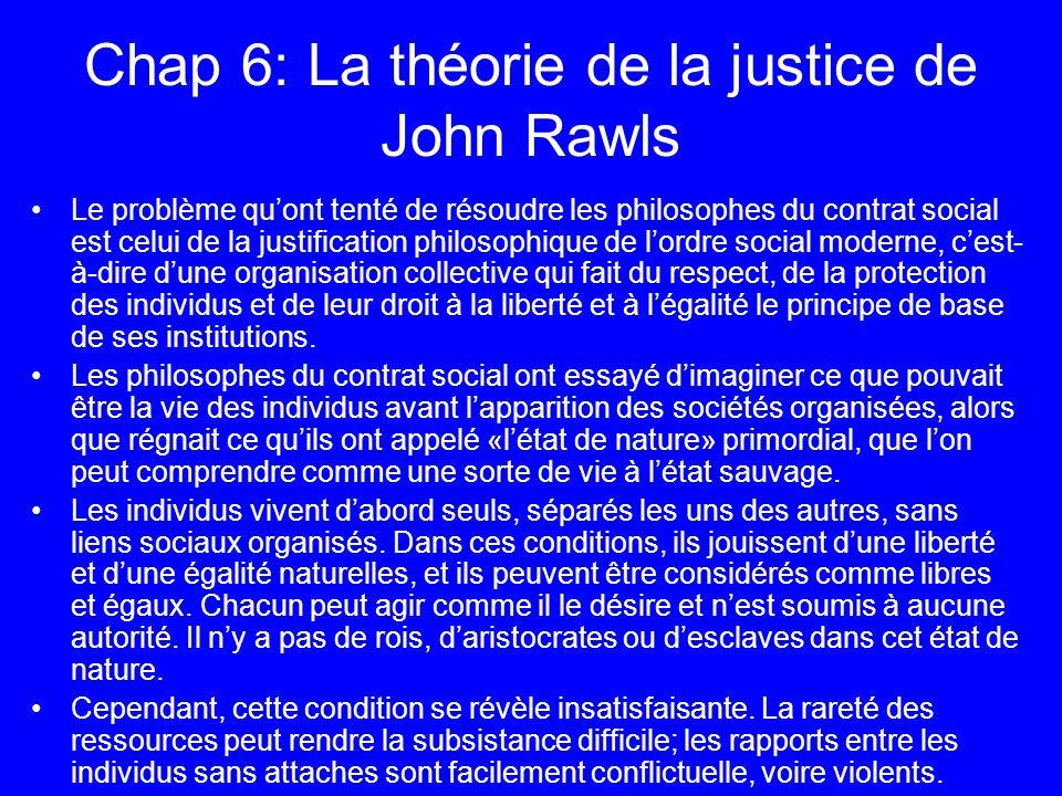 Chap 6: La théorie de la justice de John Rawls Le problème quont tenté de résoudre les philosophes du contrat social est celui de la justification phi