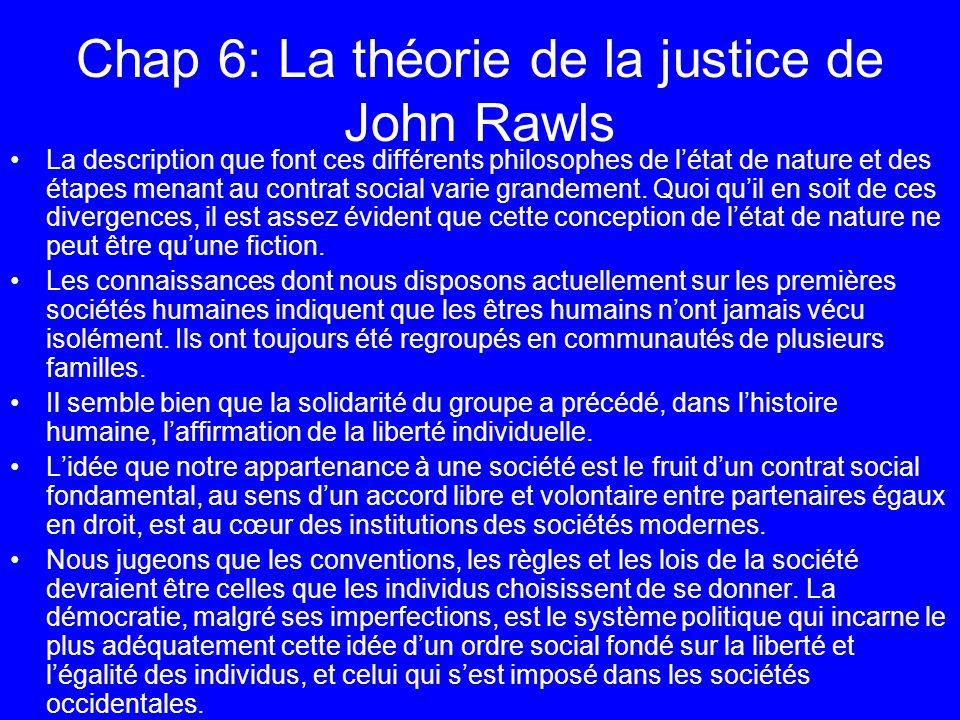 Chap 6: La théorie de la justice de John Rawls La description que font ces différents philosophes de létat de nature et des étapes menant au contrat s