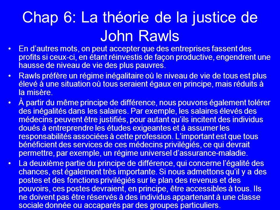 Chap 6: La théorie de la justice de John Rawls En dautres mots, on peut accepter que des entreprises fassent des profits si ceux-ci, en étant réinvest