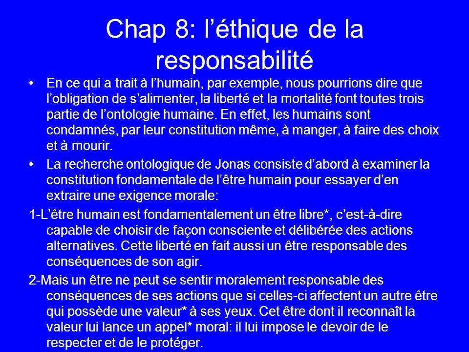 Chap 8: léthique de la responsabilité En ce qui a trait à lhumain, par exemple, nous pourrions dire que lobligation de salimenter, la liberté et la mo