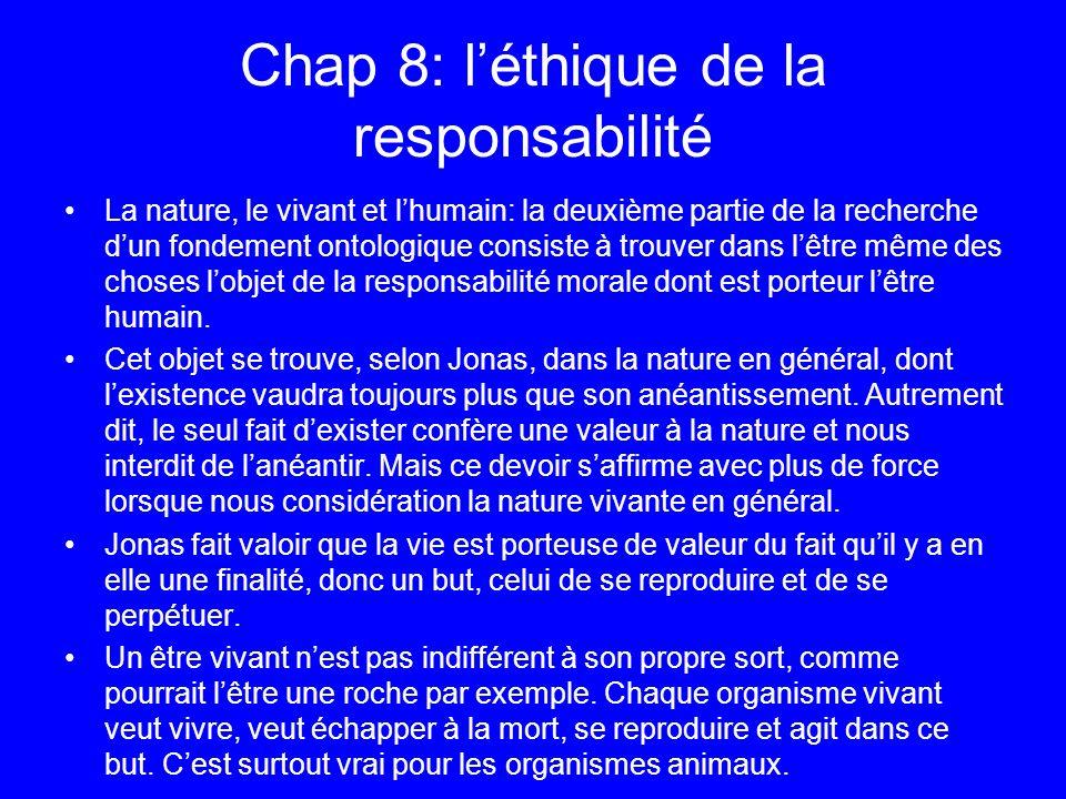 Chap 8: léthique de la responsabilité La nature, le vivant et lhumain: la deuxième partie de la recherche dun fondement ontologique consiste à trouver