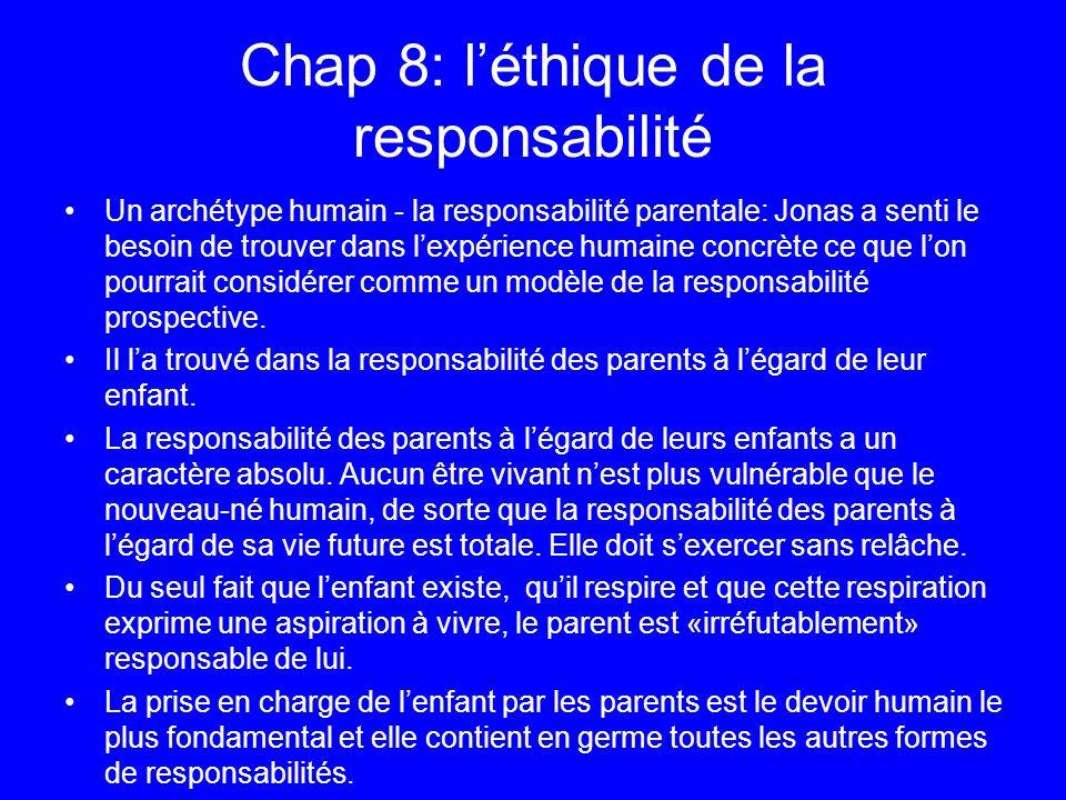 Chap 8: léthique de la responsabilité Un archétype humain - la responsabilité parentale: Jonas a senti le besoin de trouver dans lexpérience humaine c
