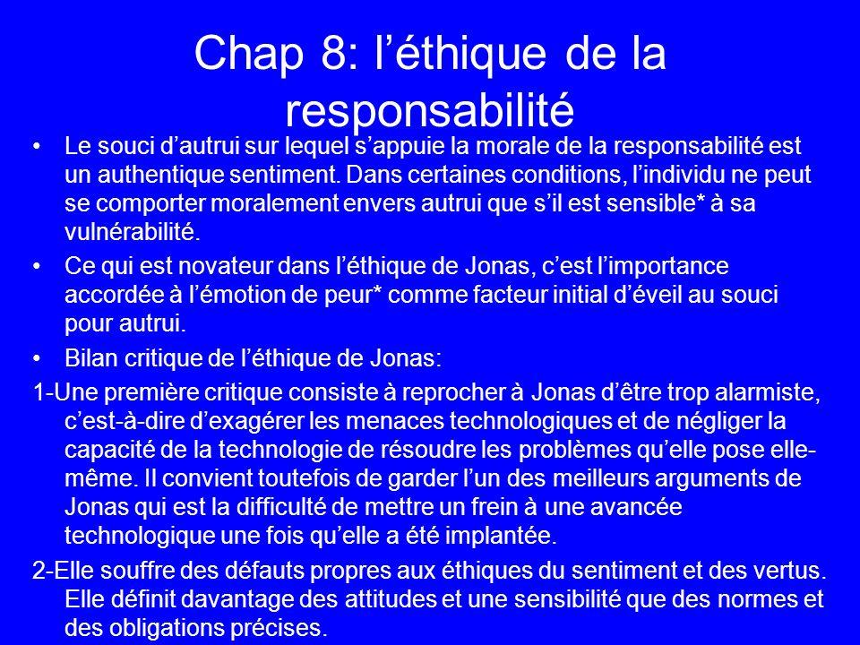 Chap 8: léthique de la responsabilité Le souci dautrui sur lequel sappuie la morale de la responsabilité est un authentique sentiment. Dans certaines