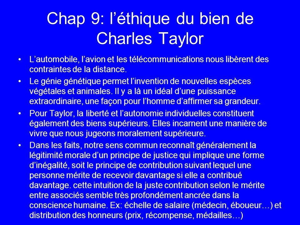 Chap 9: léthique du bien de Charles Taylor Lautomobile, lavion et les télécommunications nous libèrent des contraintes de la distance. Le génie généti