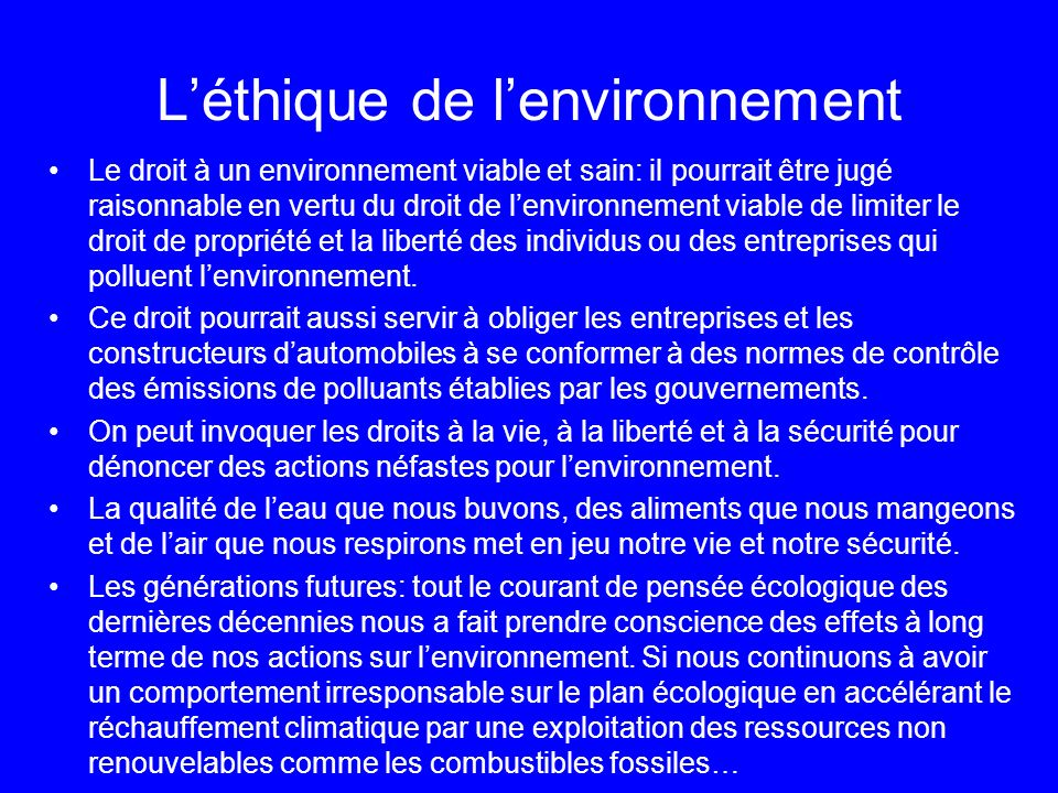 Le droit à un environnement viable et sain: il pourrait être jugé raisonnable en vertu du droit de lenvironnement viable de limiter le droit de propri