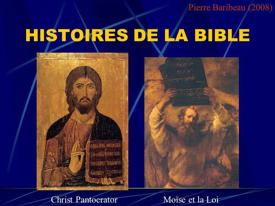 HISTOIRES DE LA BIBLE Christ PantocratorMoïse et la Loi Pierre Baribeau (2008)