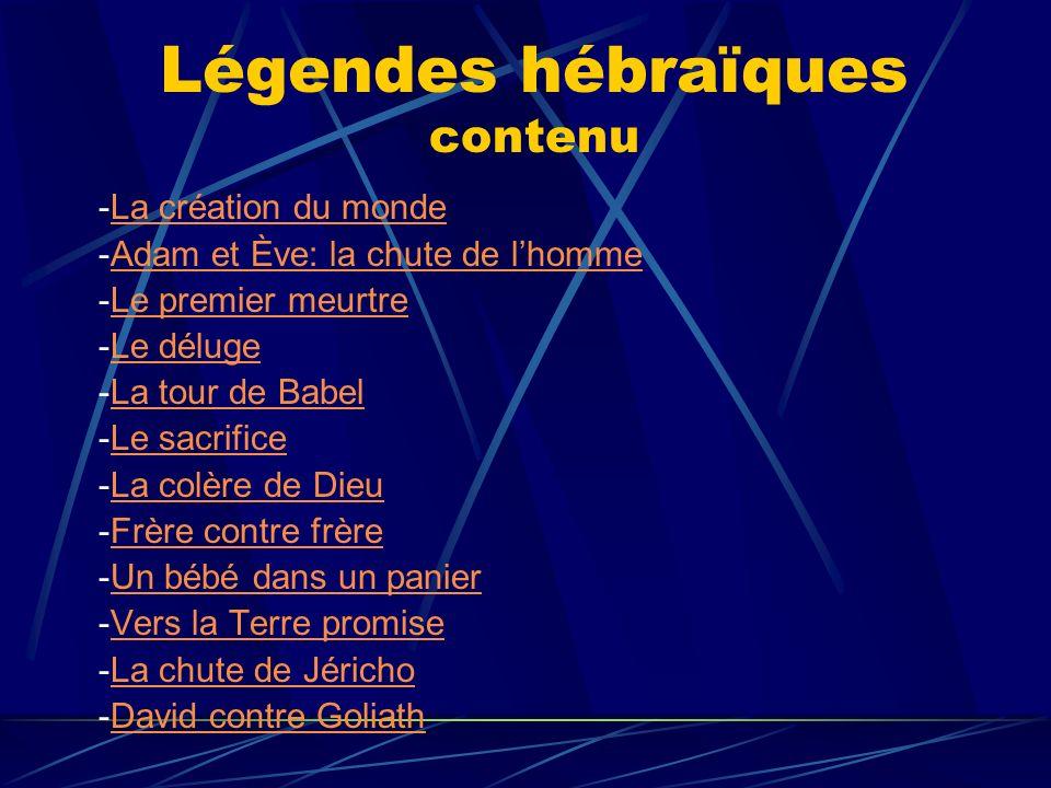 Légendes hébraïques contenu -La création du mondeLa création du monde -Adam et Ève: la chute de lhommeAdam et Ève: la chute de lhomme -Le premier meur