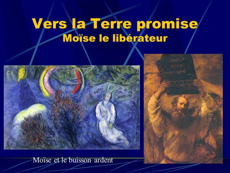 Vers la Terre promise Moïse le libérateur Moïse et le buisson ardent