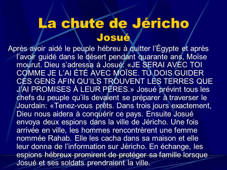 Après avoir aidé le peuple hébreu à quitter lÉgypte et après lavoir guidé dans le désert pendant quarante ans, Moïse mourut. Dieu sadressa à Josué: «J
