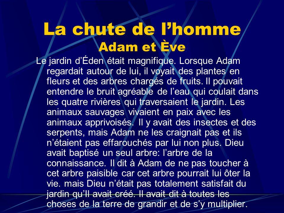 La chute de lhomme Adam et Ève Il y avait là des familles de plantes, doiseaux, de poissons et danimaux – des familles de tout sauf des familles humaines.