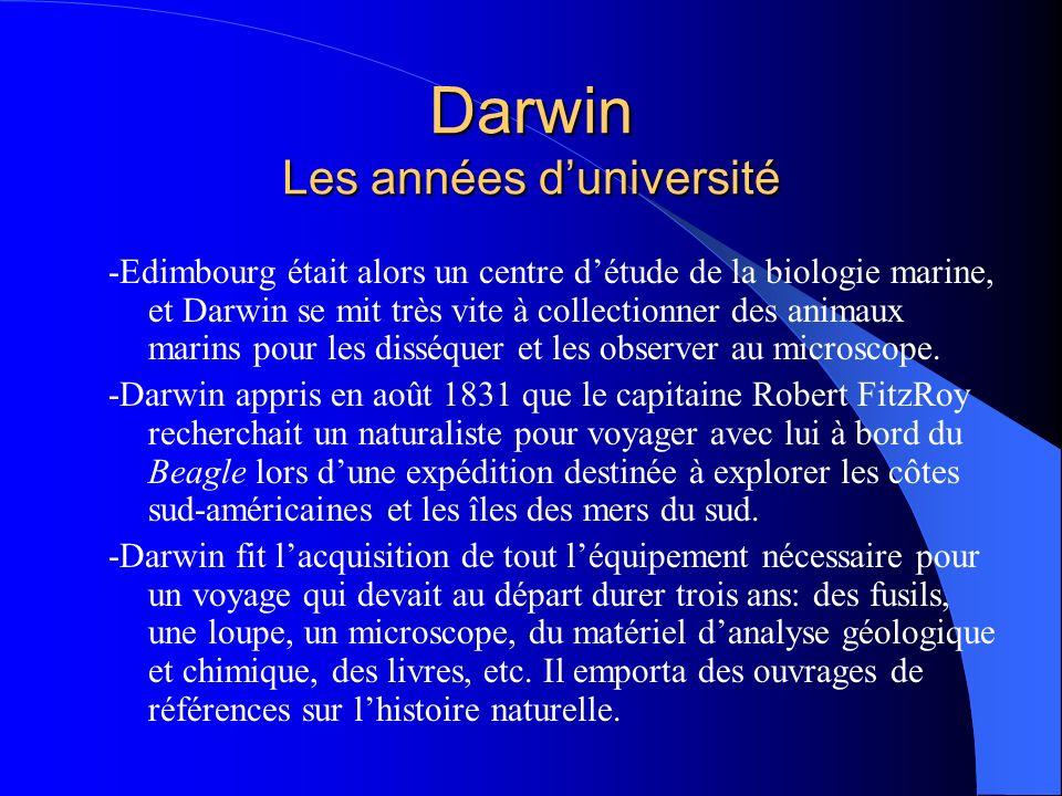 Darwin Les années duniversité -Edimbourg était alors un centre détude de la biologie marine, et Darwin se mit très vite à collectionner des animaux ma