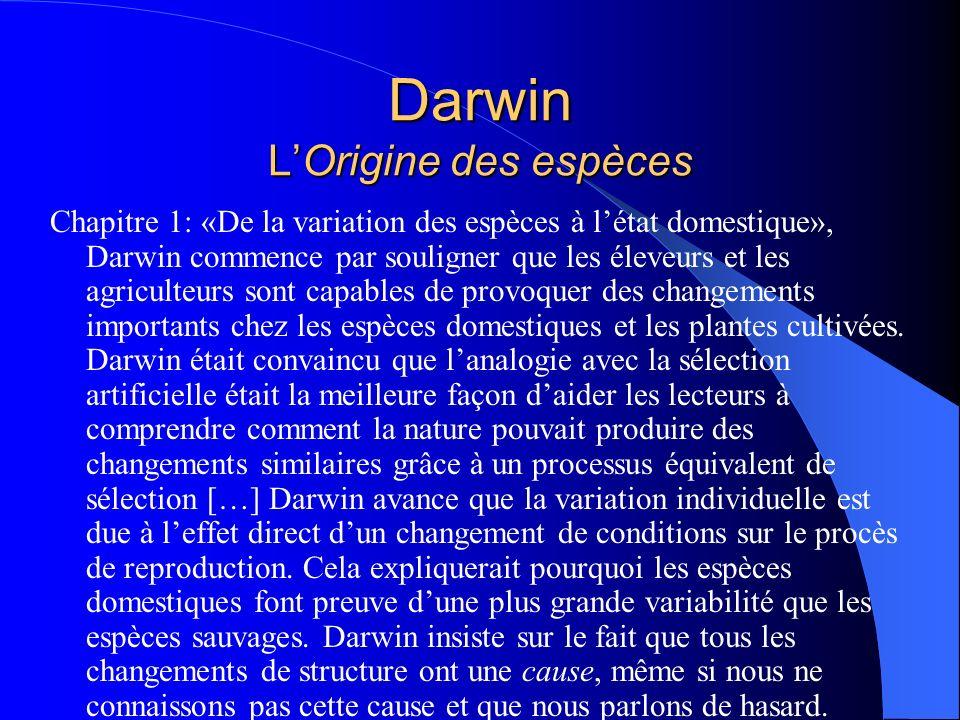 Darwin LOrigine des espèces Chapitre 1: «De la variation des espèces à létat domestique», Darwin commence par souligner que les éleveurs et les agricu