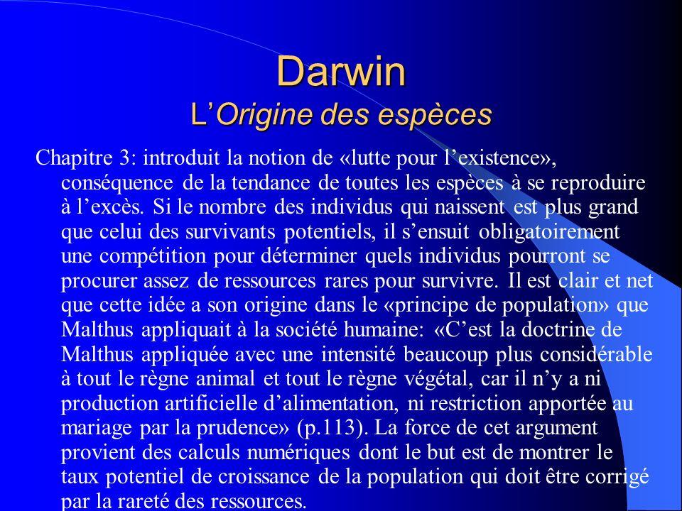 Darwin LOrigine des espèces Chapitre 3: introduit la notion de «lutte pour lexistence», conséquence de la tendance de toutes les espèces à se reprodui
