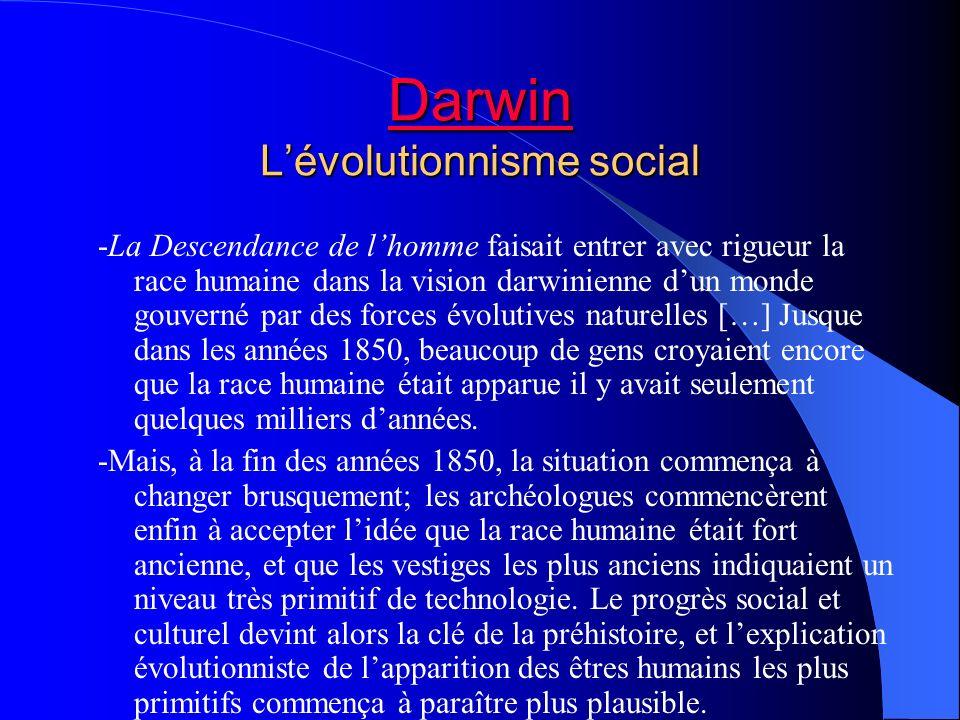 Darwin Darwin Lévolutionnisme social Darwin -La Descendance de lhomme faisait entrer avec rigueur la race humaine dans la vision darwinienne dun monde