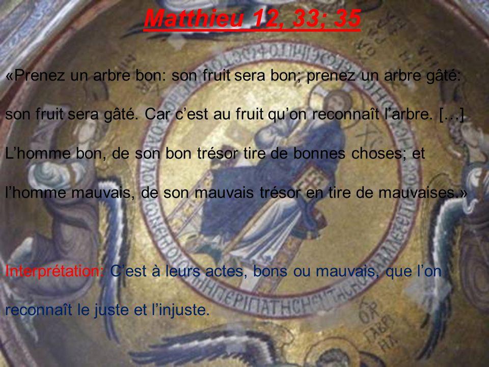 Matthieu 12, 36-37 «[…] ils rendront compte au Jour du Jugement.