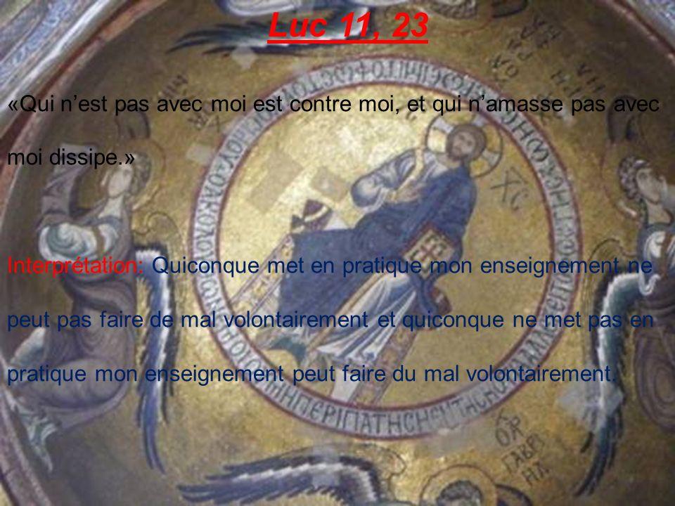 Luc 12, 2-3 «Rien, en effet, nest voilé qui ne sera révélé, rien de caché qui ne sera pas connu.