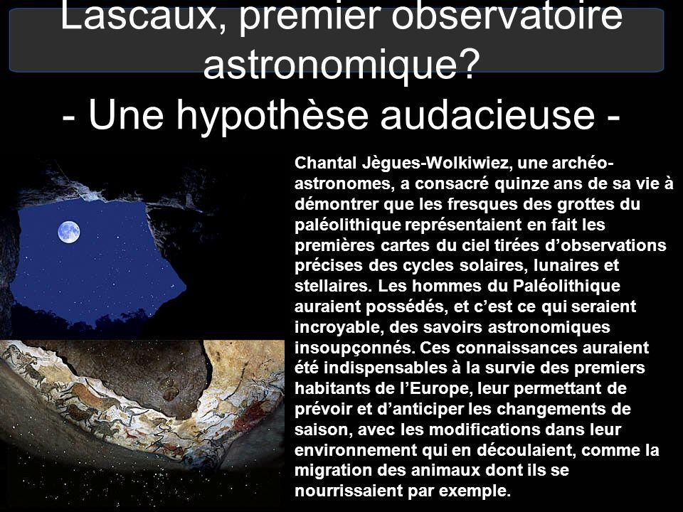 Lascaux, premier observatoire astronomique? - Une hypothèse audacieuse - Chantal Jègues-Wolkiwiez, une archéo- astronomes, a consacré quinze ans de sa