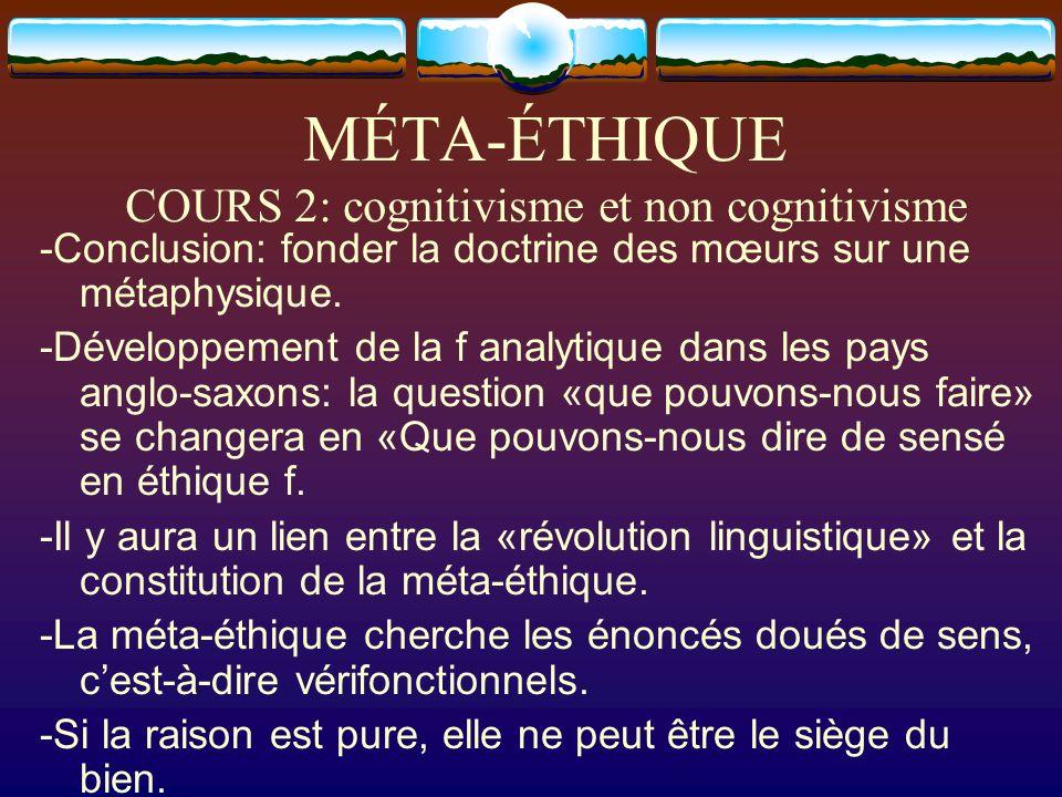 MÉTA-ÉTHIQUE COURS 2: cognitivisme et non cognitivisme -Conclusion: fonder la doctrine des mœurs sur une métaphysique. -Développement de la f analytiq