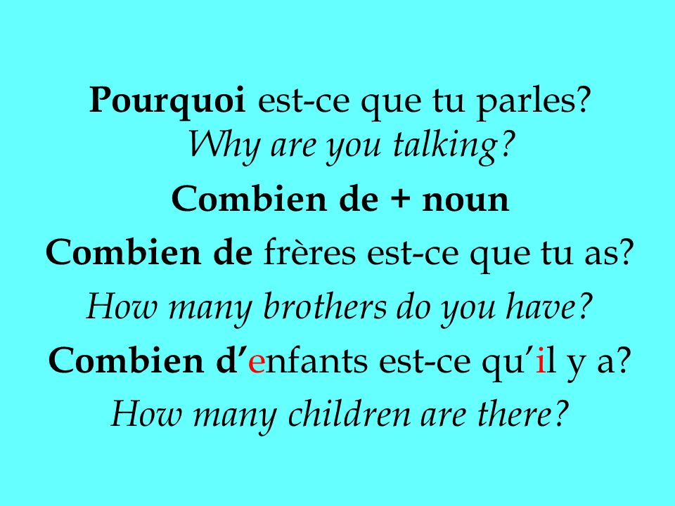 Pourquoi est-ce que tu parles. Why are you talking.