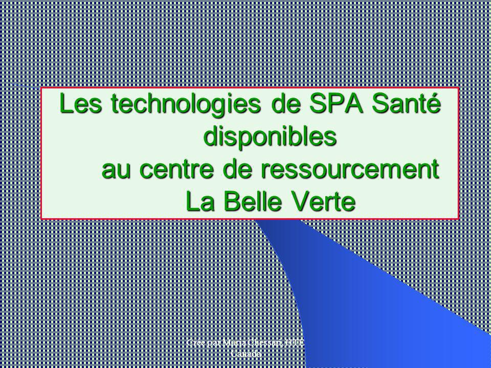 Crée par Maria Chessari, HTE Canada Les technologies de SPA Santé disponibles au centre de ressourcement La Belle Verte