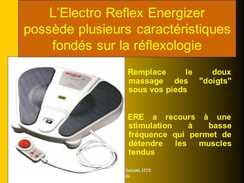 Crée par Maria Chessari, HTE Canada LElectro Reflex Energizer possède plusieurs caractéristiques fondés sur la réflexologie Remplace le doux massage d