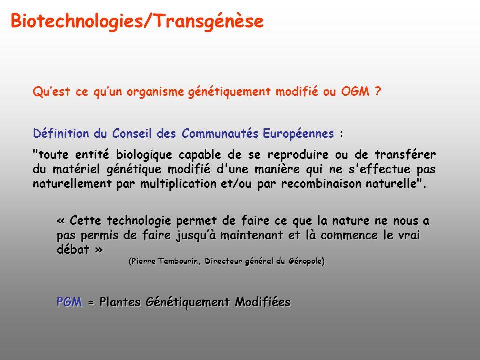 Biotechnologies/Transgénèse Quest ce quun organisme génétiquement modifié ou OGM ? Définition du Conseil des Communautés Européennes :