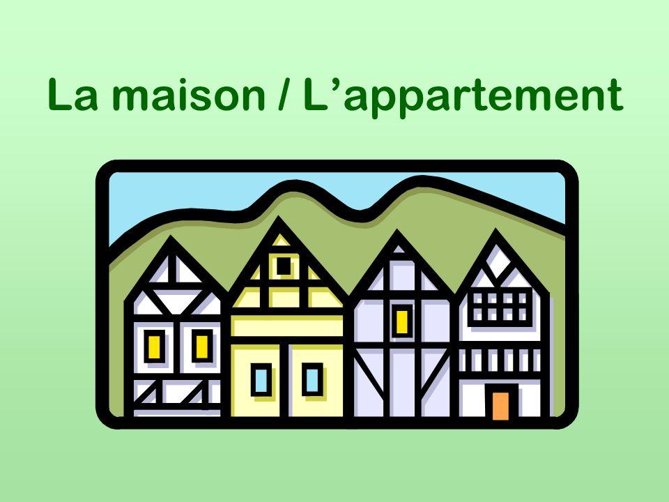La maison / Lappartement