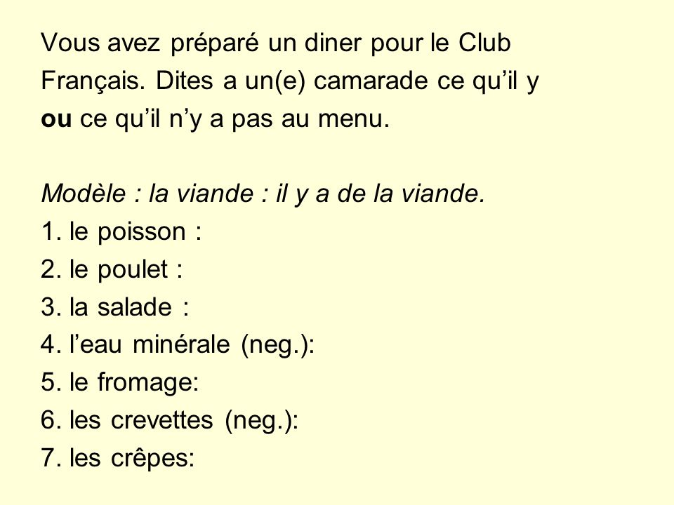 Vous avez préparé un diner pour le Club Français.