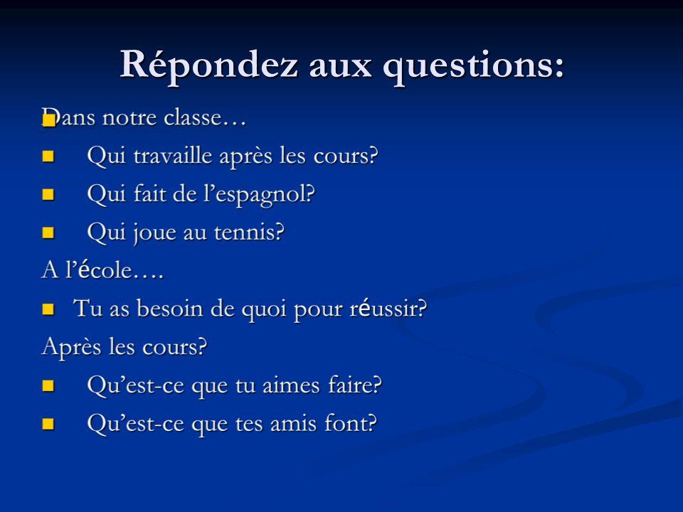 Répondez aux questions: