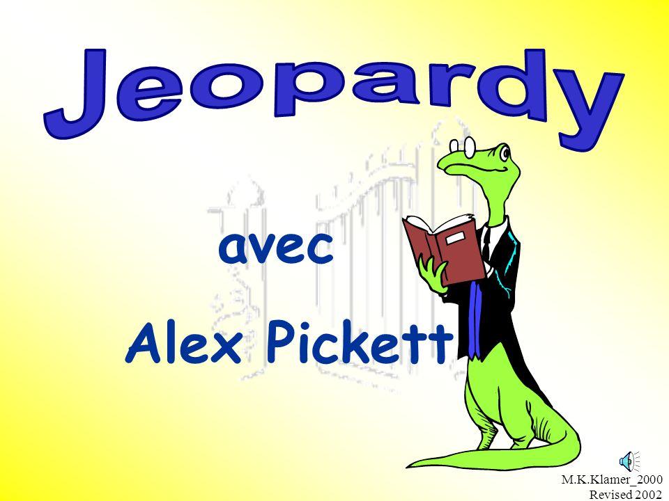M.K.Klamer_2000_Revised 2002 Le Vocabulaire Le verbe être Le pluriel Les pronoms Les articles $100 $200 $300 $400 $500 $300 $400 $500 Jeu final