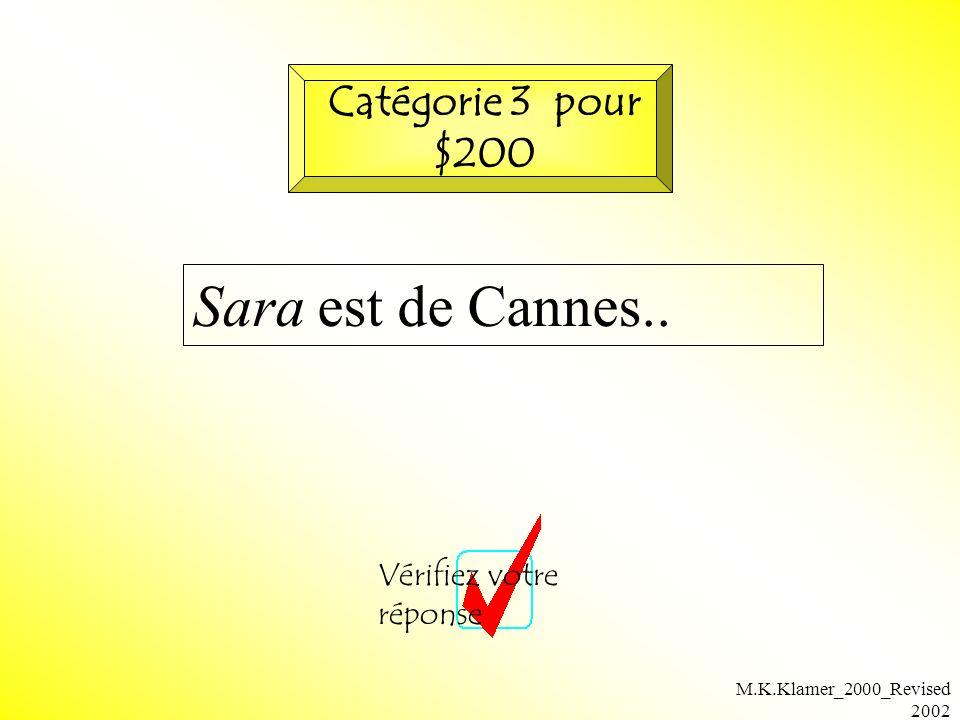M.K.Klamer_2000_Revised 2002 Sara est de Cannes.. Vérifiez votre réponse Catégorie 3 pour $200
