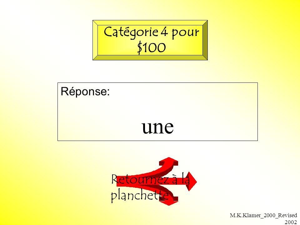 M.K.Klamer_2000_Revised 2002 Réponse: une Retournez à la planchette Catégorie 4 pour $100
