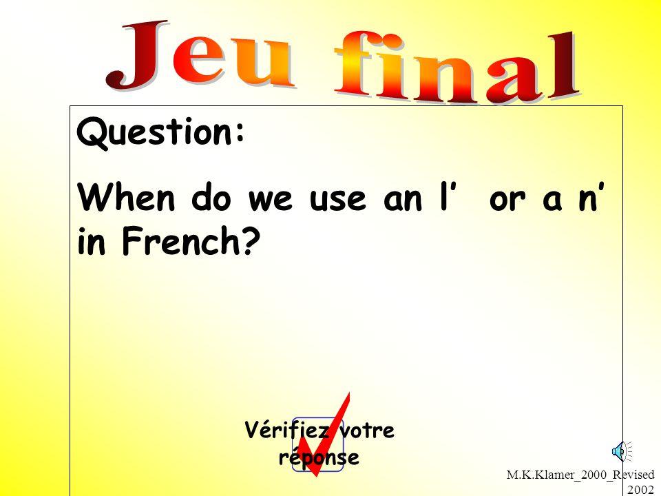 M.K.Klamer_2000_Revised 2002 Question: When do we use an l or a n in French? Vérifiez votre réponse