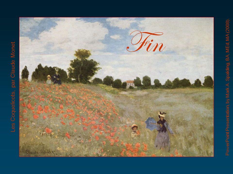 Fin Les Coquelicots, par Claude Monet PowerPoint Presentation, by Mark A. Spalding, BA, MEd, MA (2008).