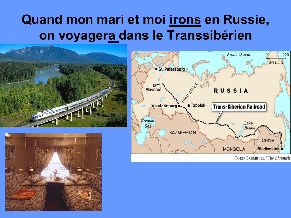 Quand mon mari et moi irons en Russie, on voyagera dans le Transsibérien