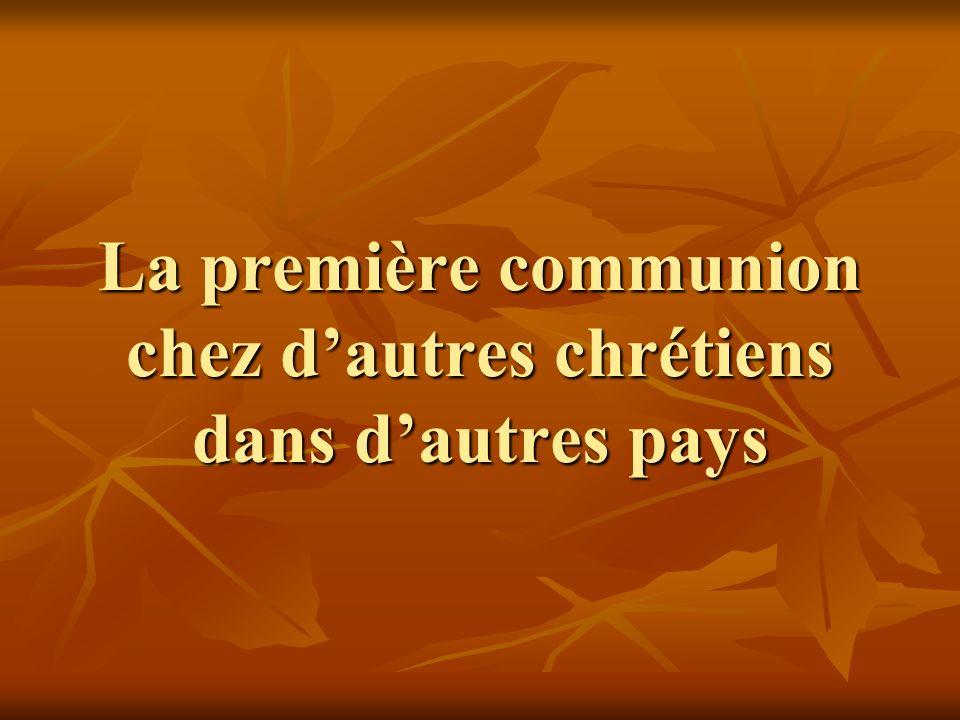 La première communion chez dautres chrétiens dans dautres pays