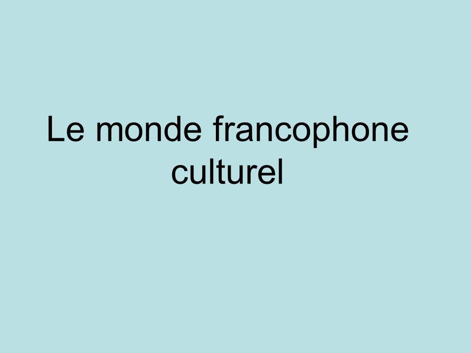 Le monde francophone culturel