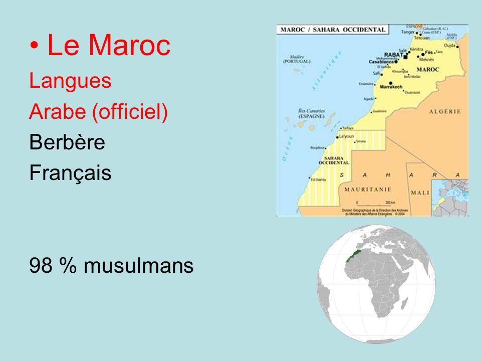Le Maroc Langues Arabe (officiel) Berbère Français 98 % musulmans