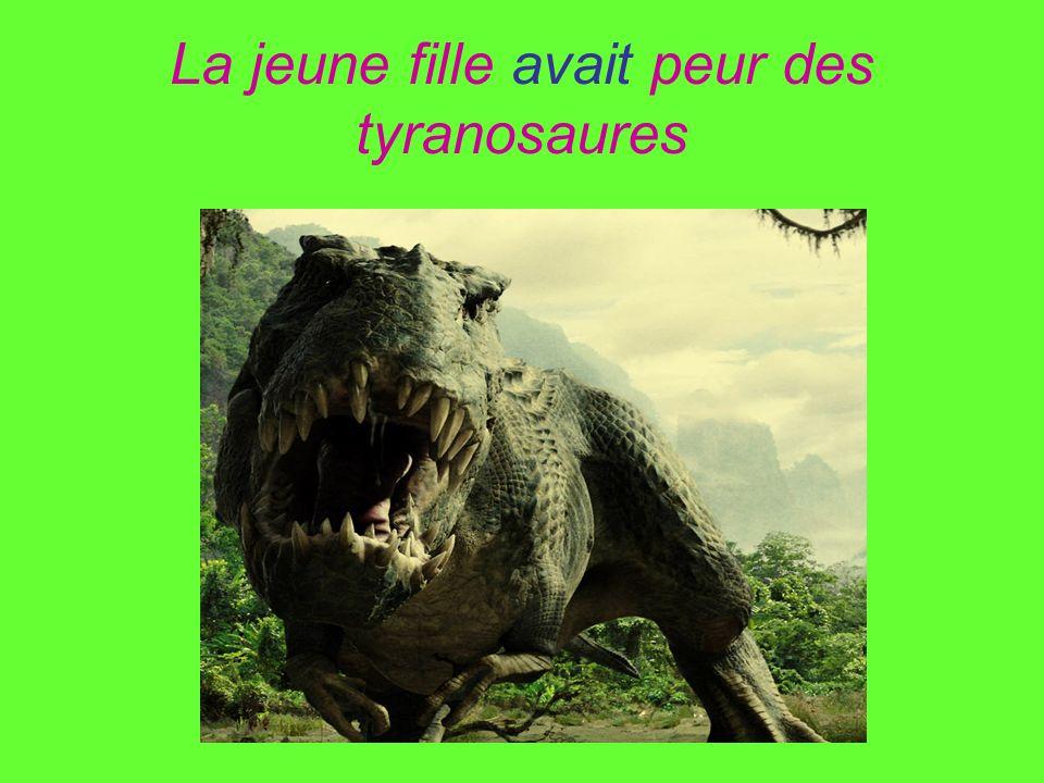 La jeune fille avait peur des tyranosaures