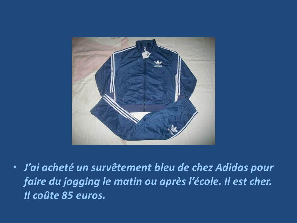 Jai acheté un survêtement bleu de chez Adidas pour faire du jogging le matin ou après lécole. Il est cher. Il coûte 85 euros.