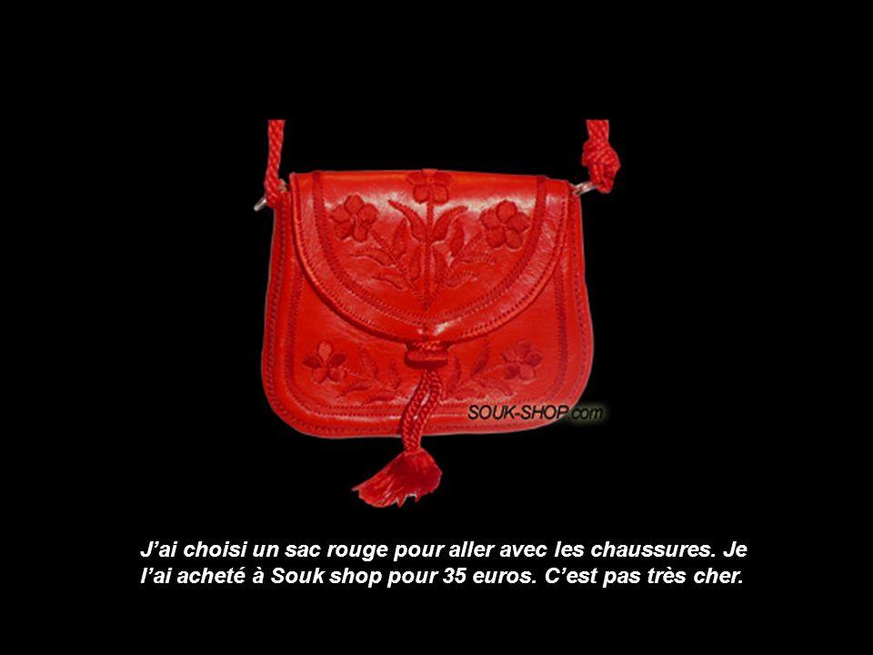 Jai choisi un sac rouge pour aller avec les chaussures. Je lai acheté à Souk shop pour 35 euros. Cest pas très cher.