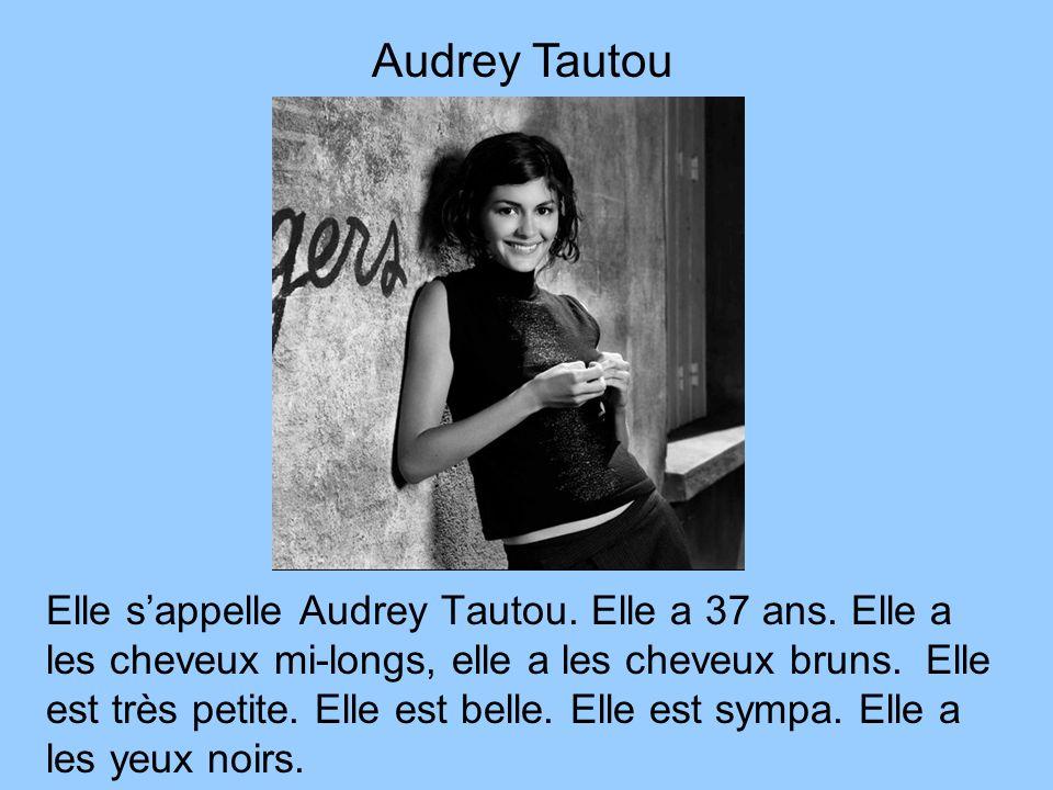 Elle sappelle Audrey Tautou. Elle a 37 ans. Elle a les cheveux mi-longs, elle a les cheveux bruns. Elle est très petite. Elle est belle. Elle est symp